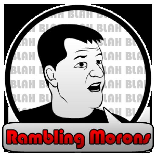 Rambling Morons